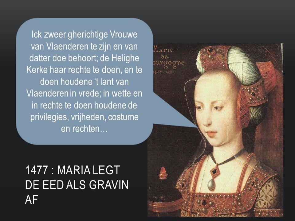 1477 : Maria legt de eed als gravin af