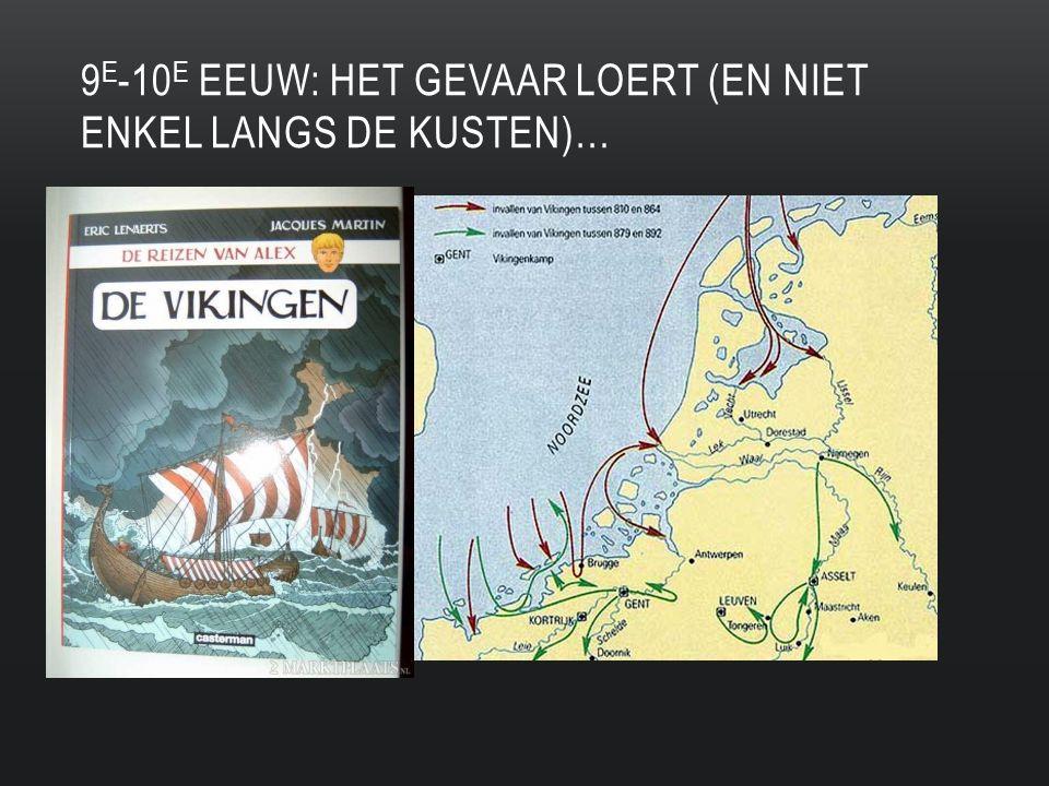 9e-10e eeuw: het gevaar loert (en niet enkel langs de kusten)…