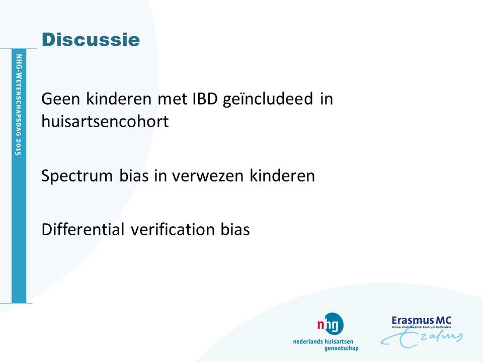 Discussie Geen kinderen met IBD geïncludeed in huisartsencohort. Spectrum bias in verwezen kinderen.