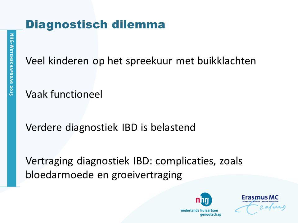 Diagnostisch dilemma Veel kinderen op het spreekuur met buikklachten. Vaak functioneel. Verdere diagnostiek IBD is belastend.