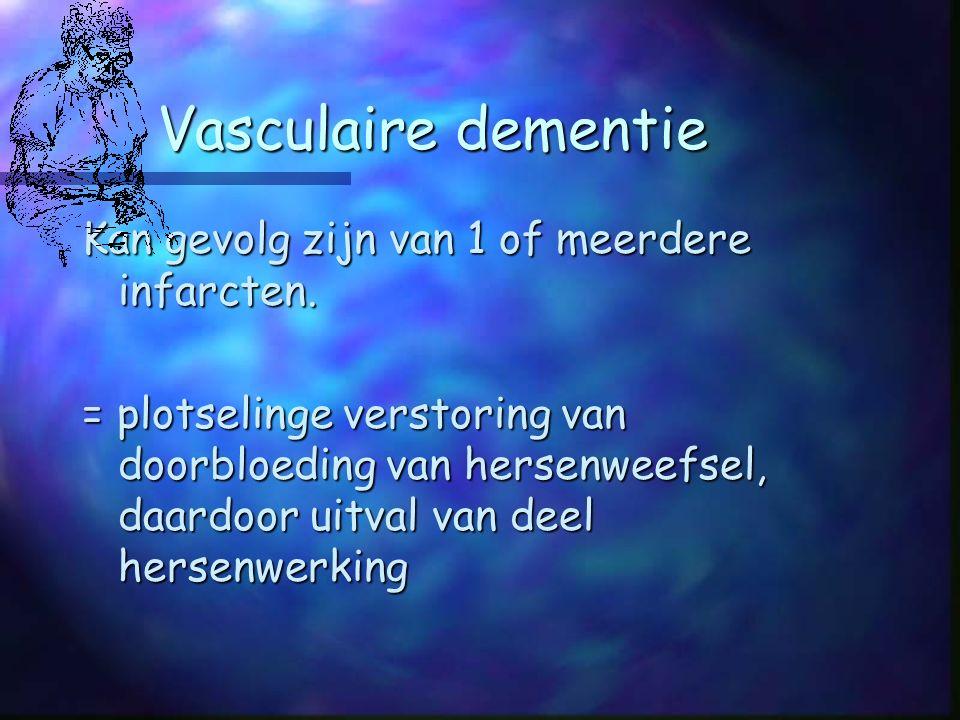 Vasculaire dementie Kan gevolg zijn van 1 of meerdere infarcten.