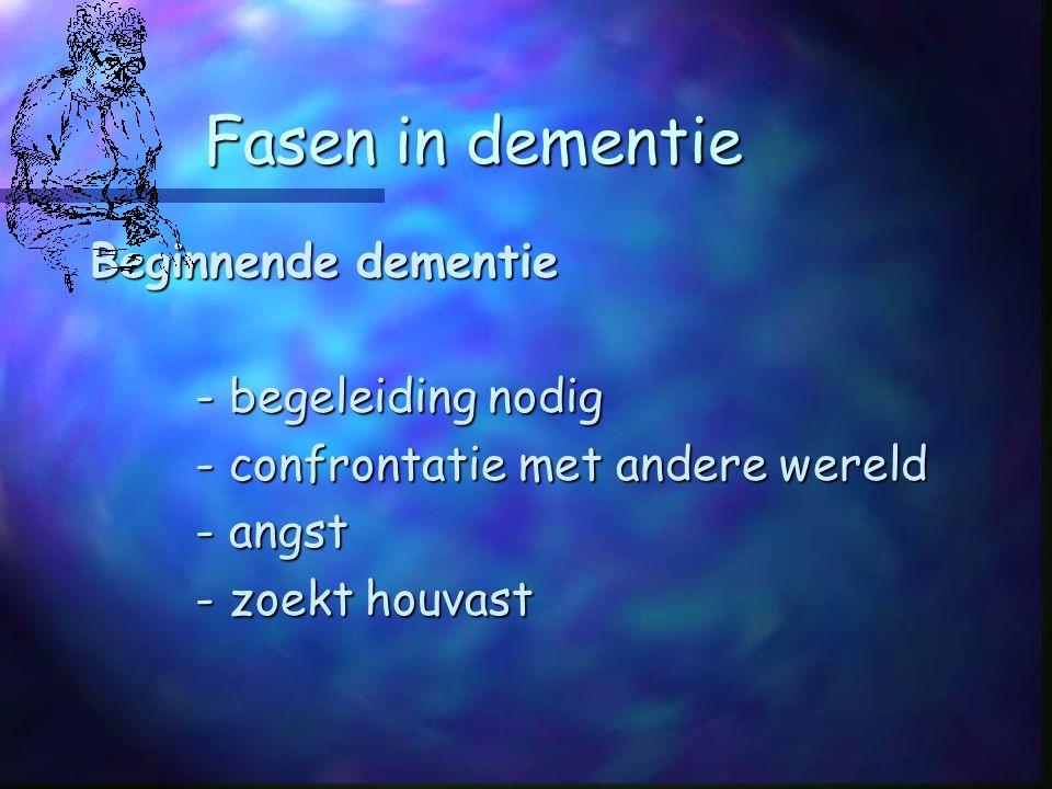 Fasen in dementie Beginnende dementie - begeleiding nodig