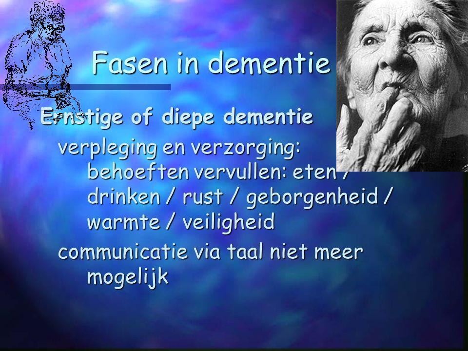Fasen in dementie Ernstige of diepe dementie