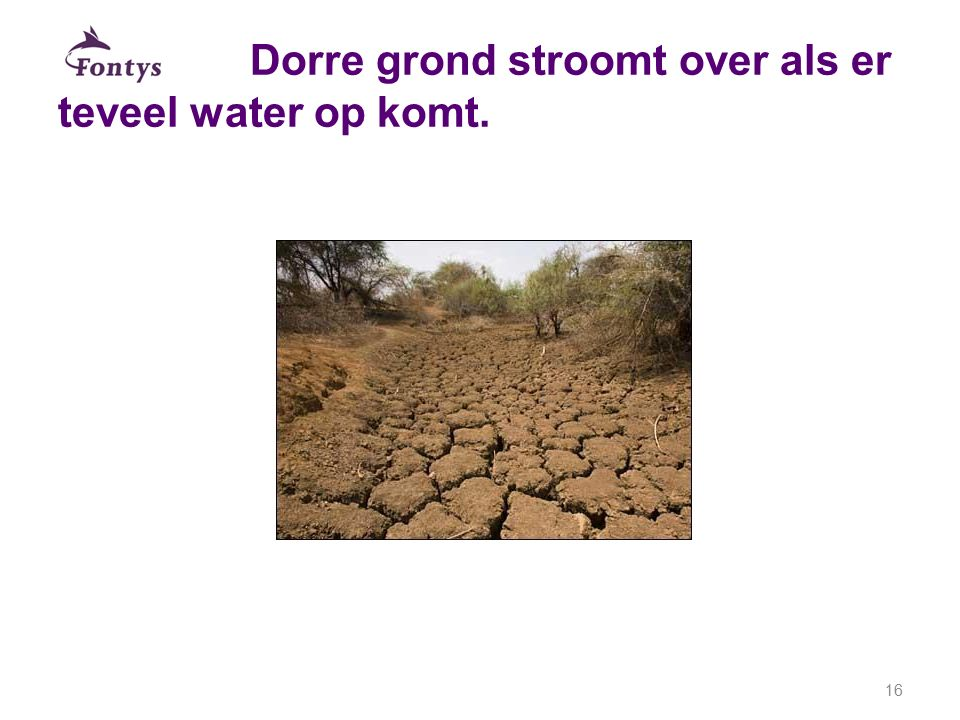 Dorre grond stroomt over als er teveel water op komt.