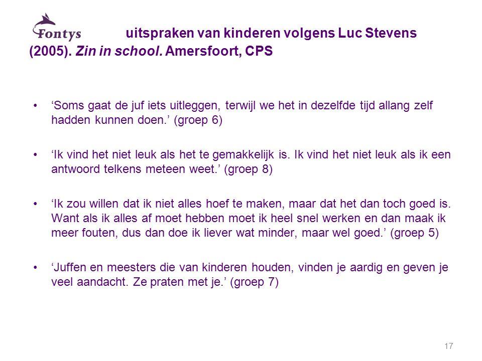 uitspraken van kinderen volgens Luc Stevens (2005). Zin in school