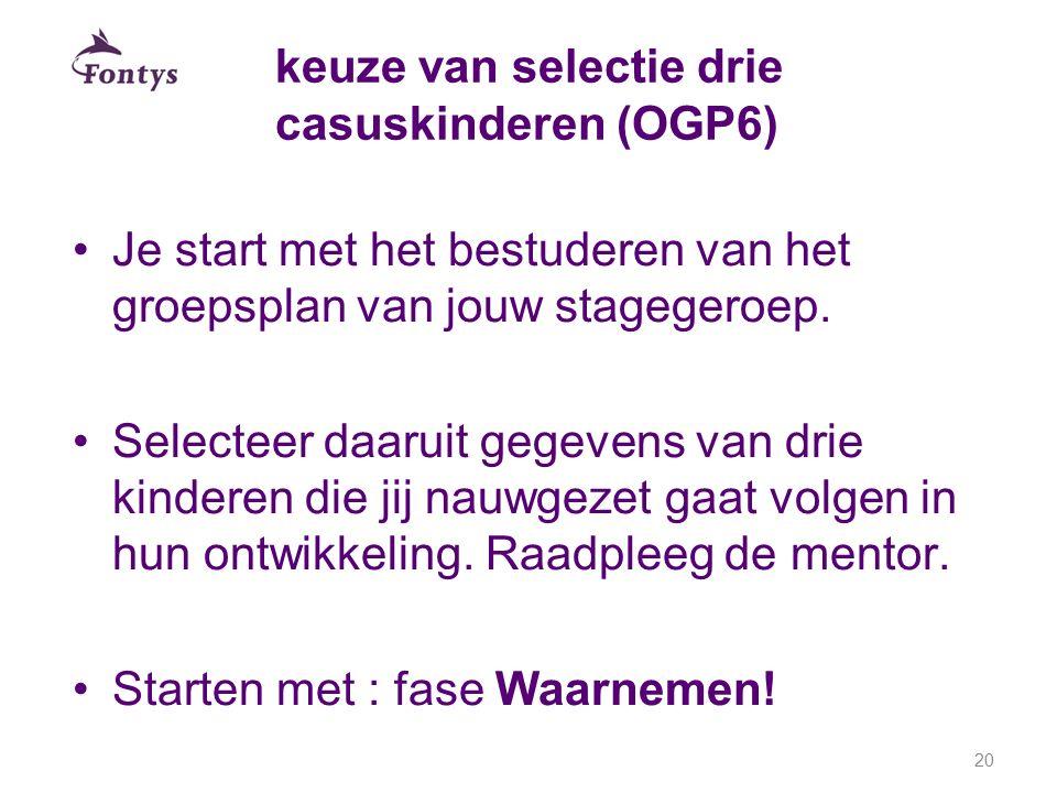 keuze van selectie drie casuskinderen (OGP6)