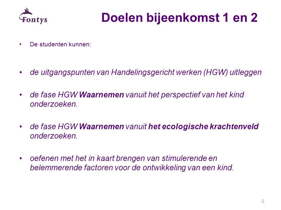 28-4-2017 Doelen bijeenkomst 1 en 2. De studenten kunnen: de uitgangspunten van Handelingsgericht werken (HGW) uitleggen.