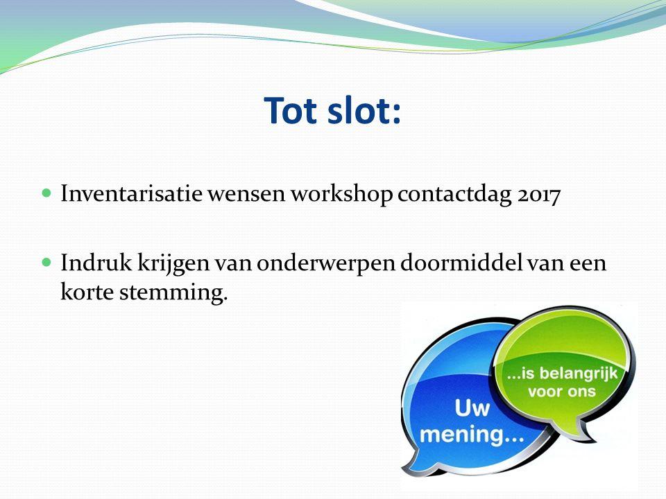Tot slot: Inventarisatie wensen workshop contactdag 2017