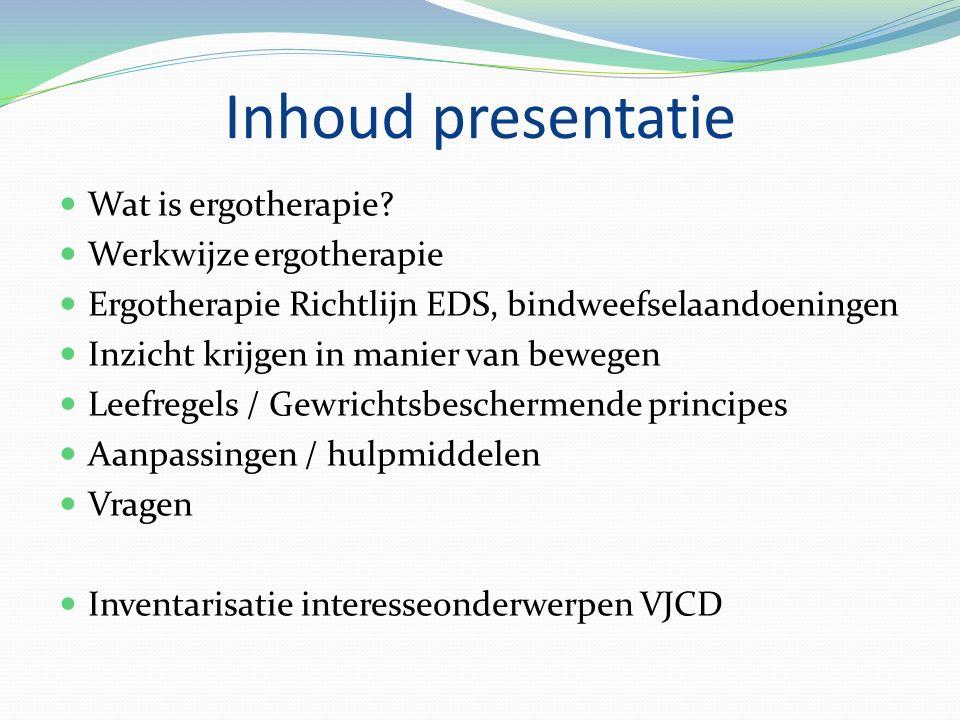 Inhoud presentatie Wat is ergotherapie Werkwijze ergotherapie