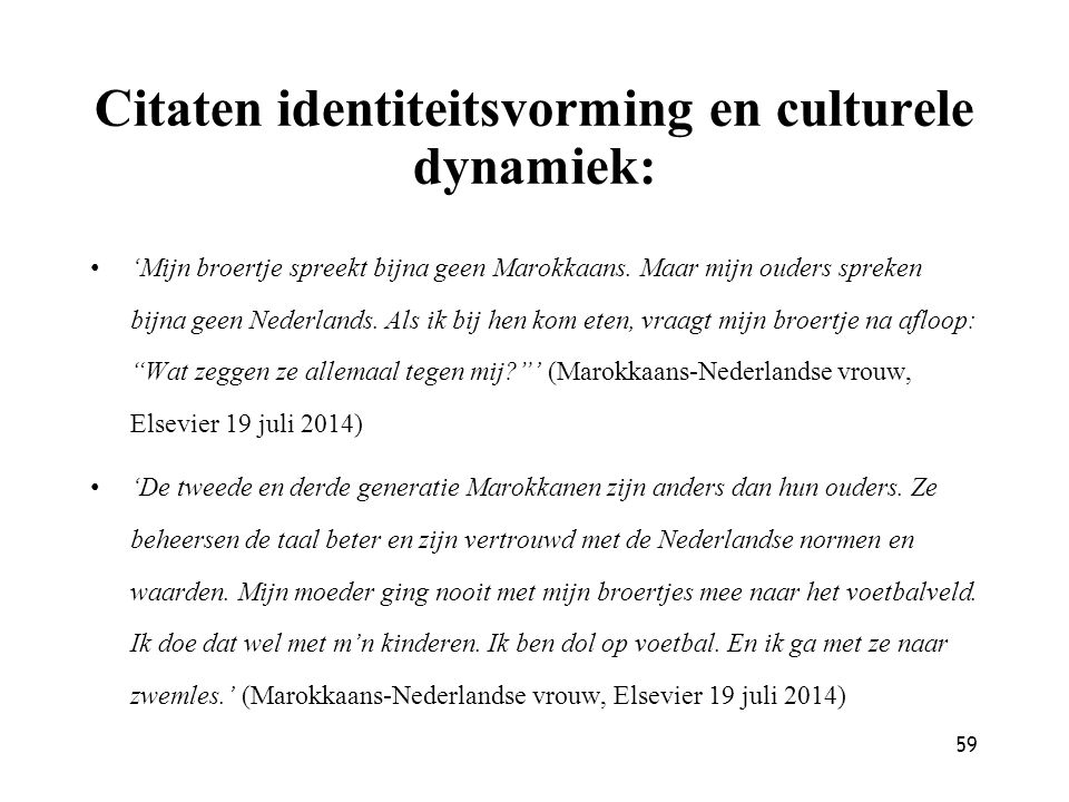 Citaten identiteitsvorming en culturele dynamiek: