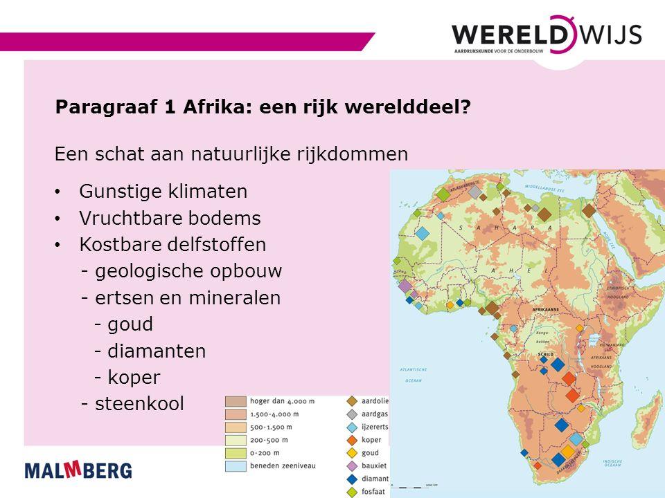Paragraaf 1 Afrika: een rijk werelddeel