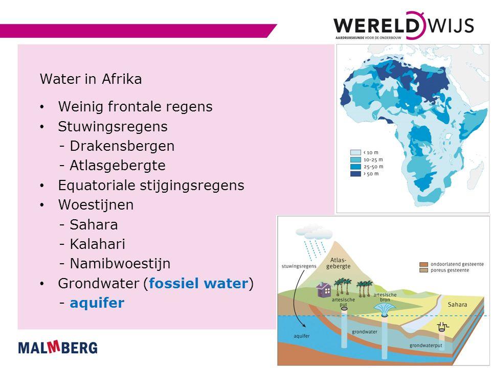 Water in Afrika Weinig frontale regens. Stuwingsregens. - Drakensbergen. - Atlasgebergte. Equatoriale stijgingsregens.