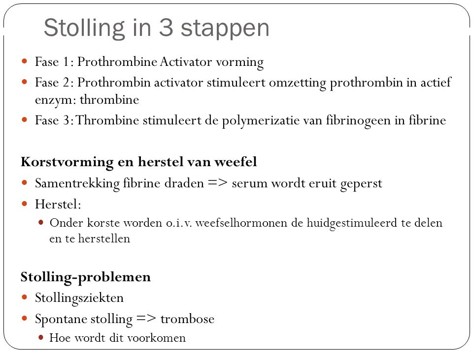 Stolling in 3 stappen Fase 1: Prothrombine Activator vorming