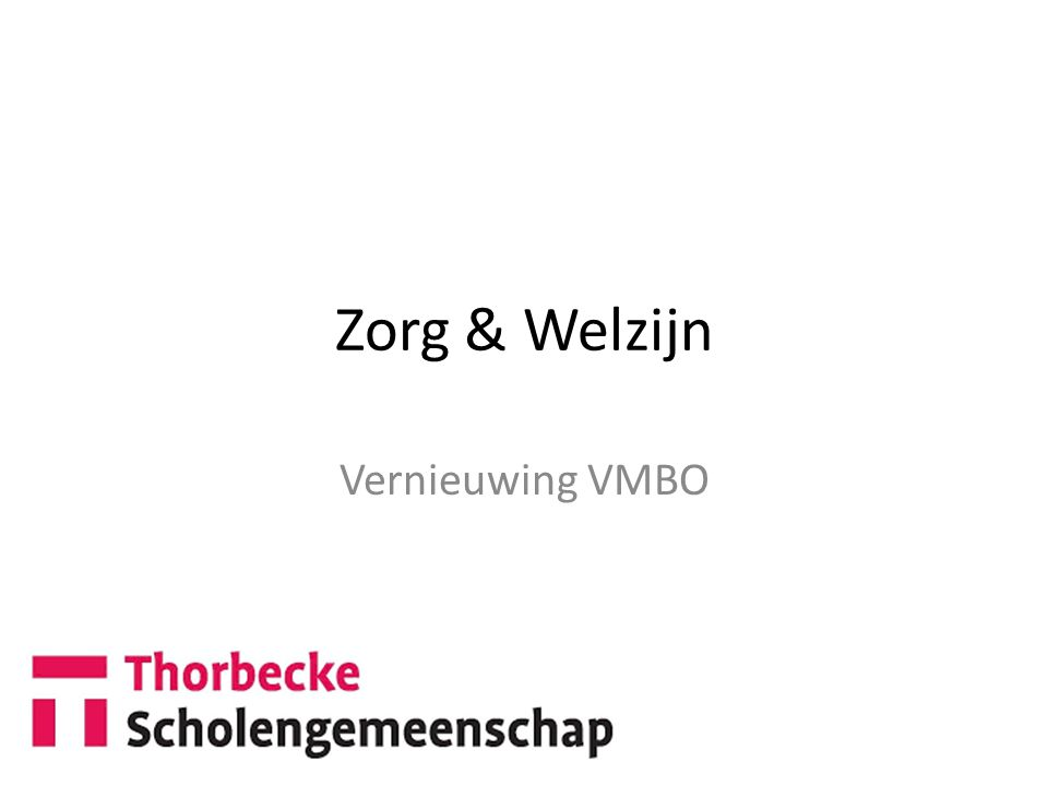 Zorg & Welzijn Vernieuwing VMBO