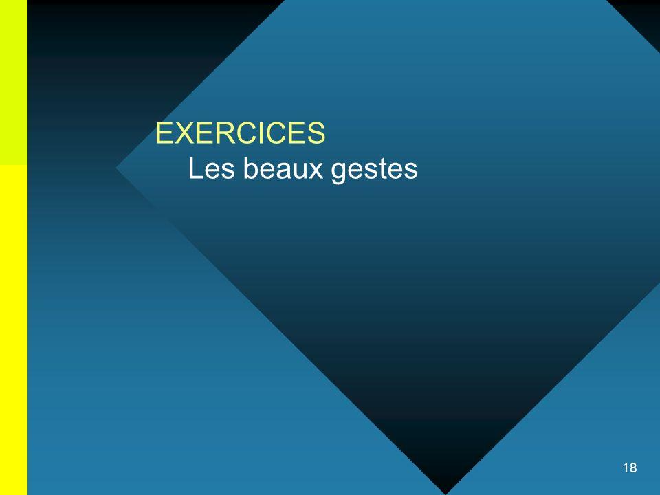 EXERCICES Les beaux gestes