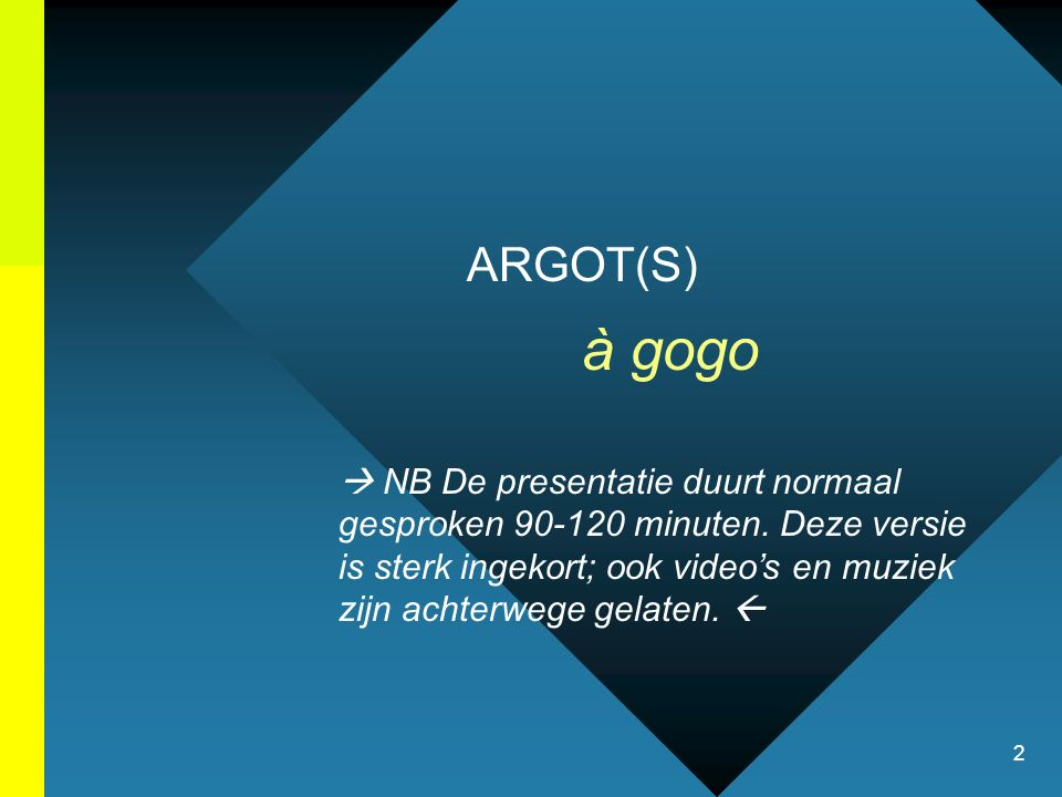 ARGOT(S)à gogo.
