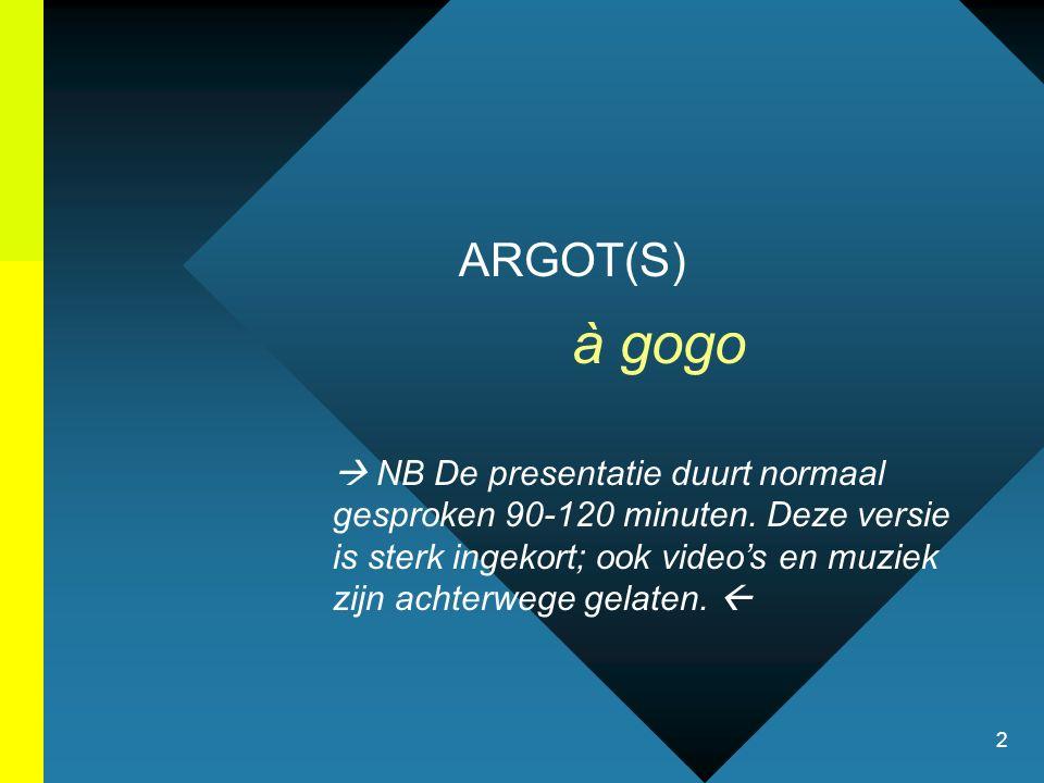 ARGOT(S) à gogo.