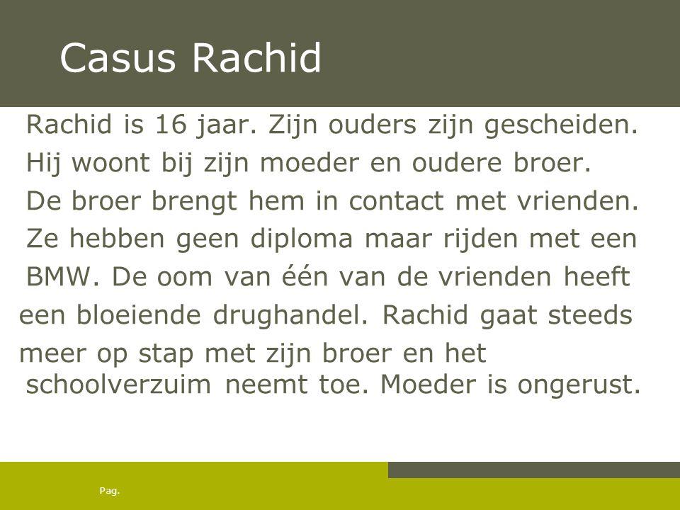 Casus Rachid Rachid is 16 jaar. Zijn ouders zijn gescheiden.