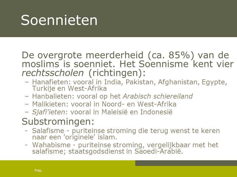 Soennieten De overgrote meerderheid (ca. 85%) van de moslims is soenniet. Het Soennisme kent vier rechtsscholen (richtingen):