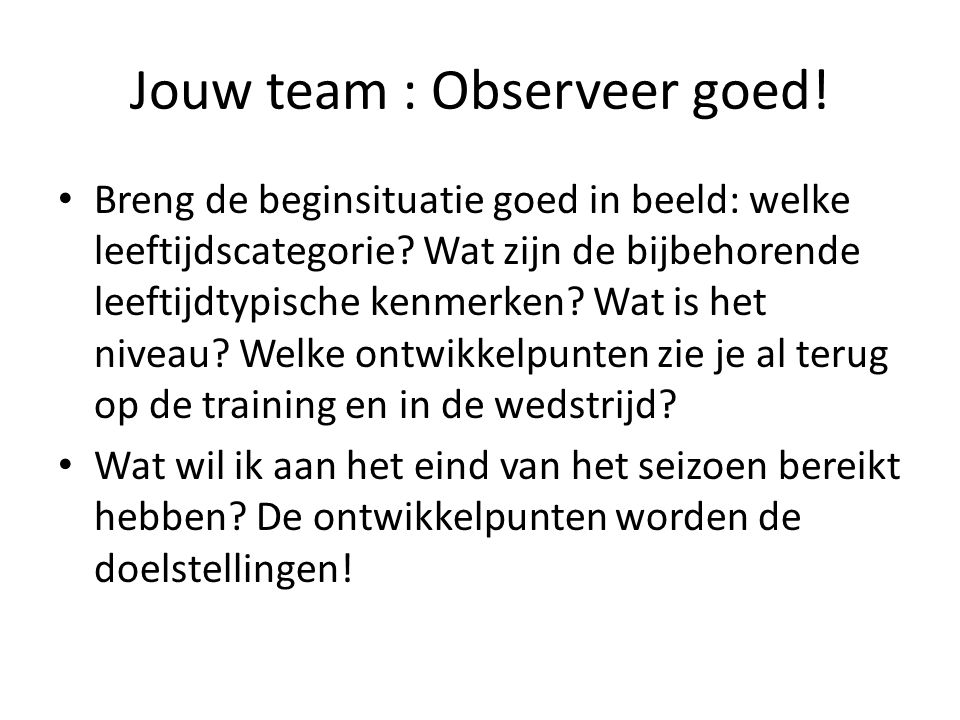 Jouw team : Observeer goed!