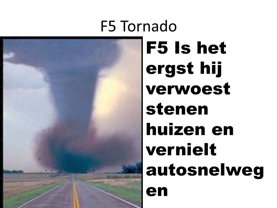 F5 Tornado F5 Is het ergst hij verwoest stenen huizen en vernielt autosnelwegen
