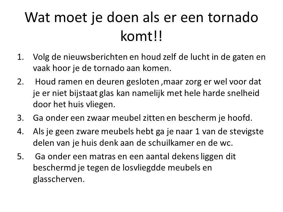 Wat moet je doen als er een tornado komt!!