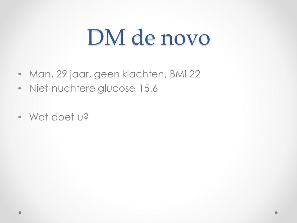 DM de novo Man, 29 jaar, geen klachten, BMI 22