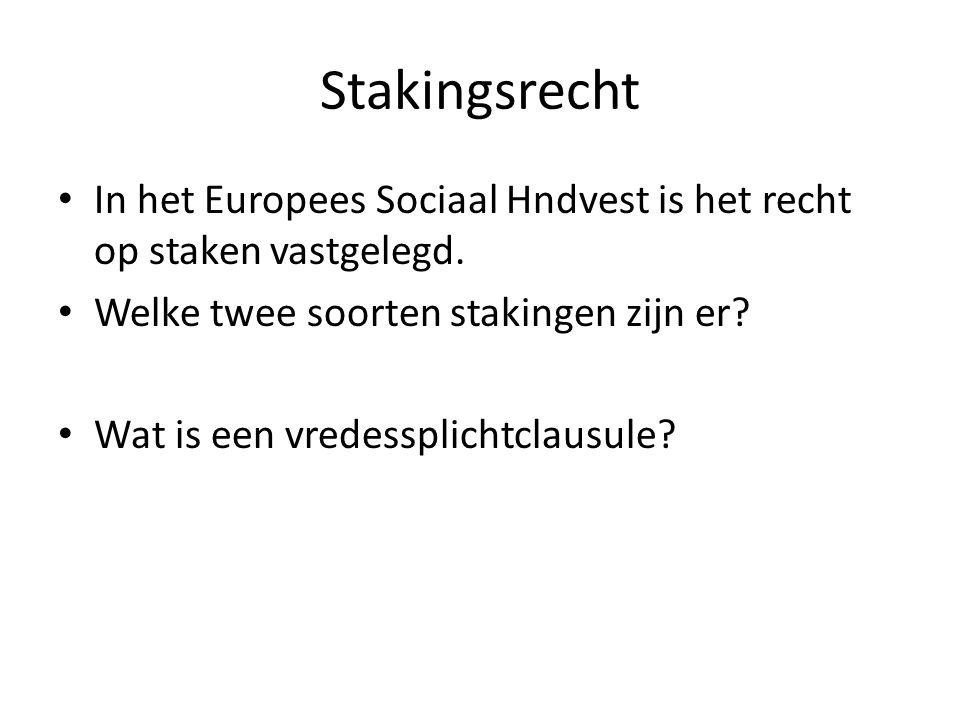 Stakingsrecht In het Europees Sociaal Hndvest is het recht op staken vastgelegd. Welke twee soorten stakingen zijn er