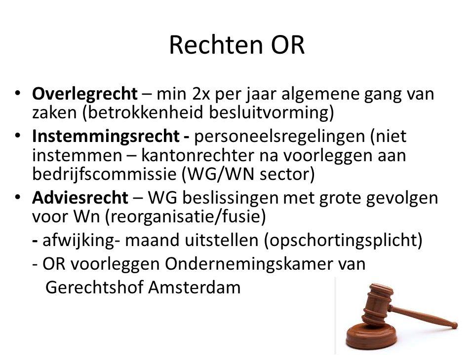 Rechten OR Overlegrecht – min 2x per jaar algemene gang van zaken (betrokkenheid besluitvorming)