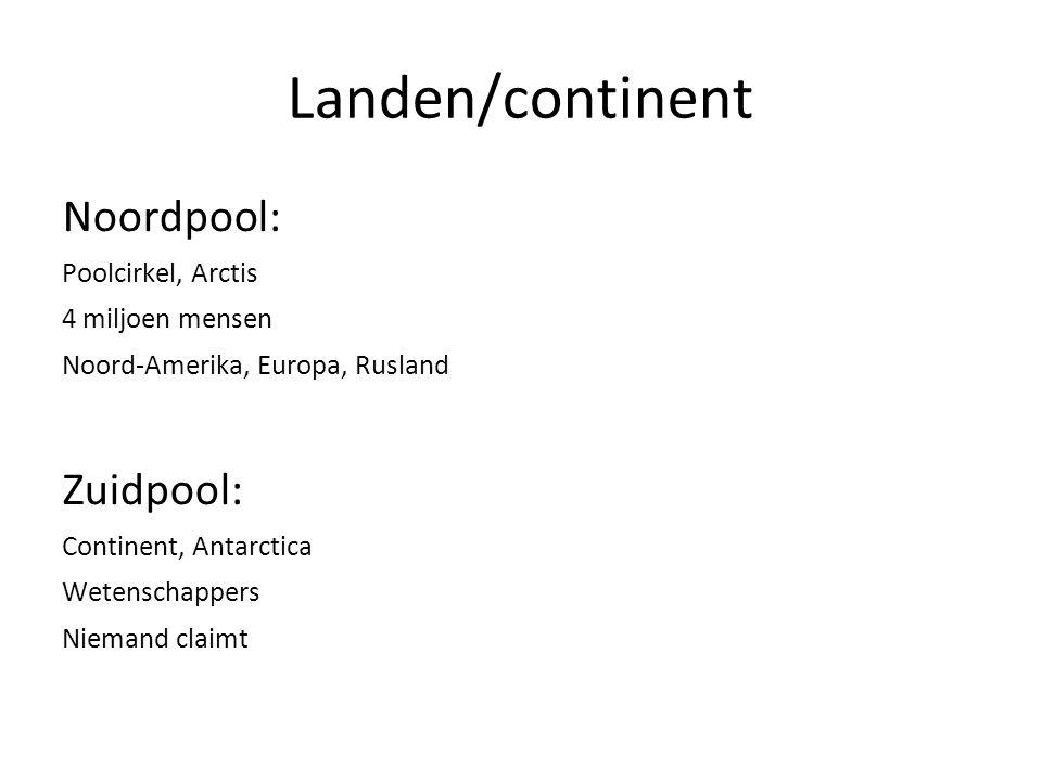 Landen/continent Noordpool: Zuidpool: Poolcirkel, Arctis