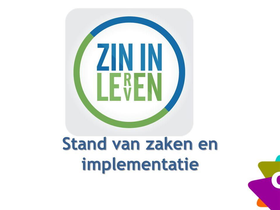 stand van zaken en implementatietraject ZIn in leren! Zin in leven!