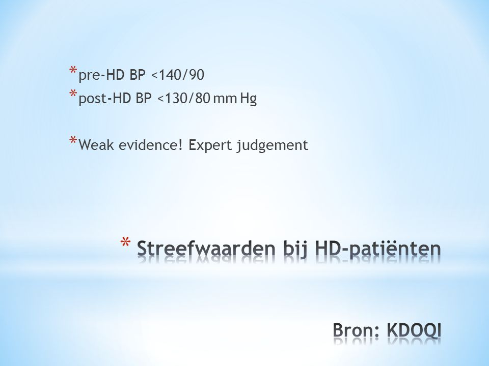 Streefwaarden bij HD-patiënten Bron: KDOQI