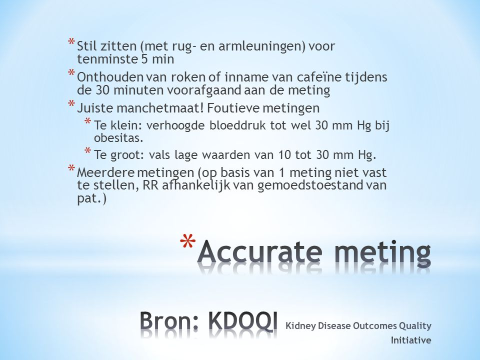 Accurate meting Bron: KDOQI Kidney Disease Outcomes Quality Initiative