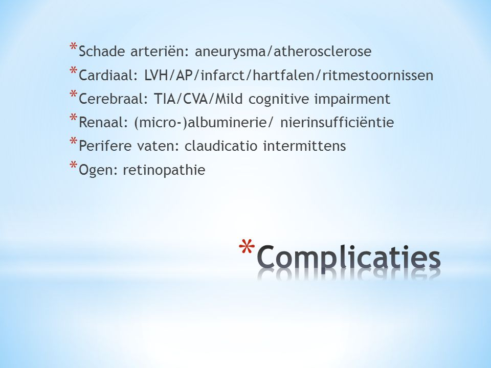 Complicaties Schade arteriën: aneurysma/atherosclerose