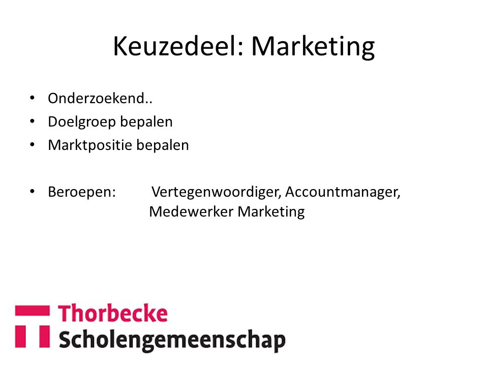 Keuzedeel: Marketing Onderzoekend.. Doelgroep bepalen