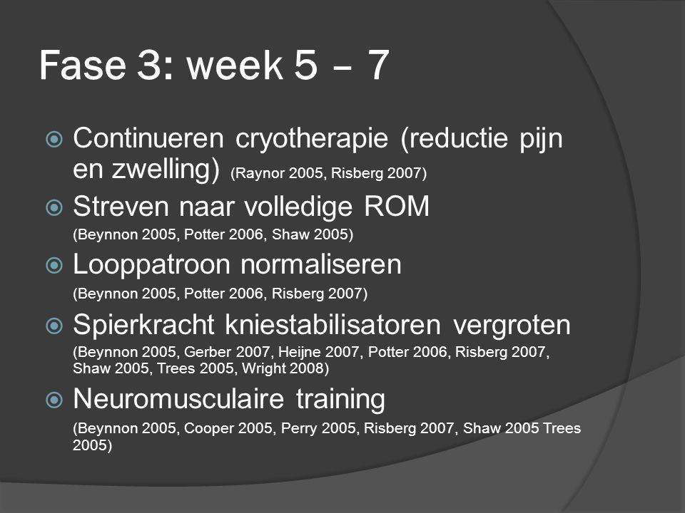 Fase 3: week 5 – 7 Continueren cryotherapie (reductie pijn en zwelling) (Raynor 2005, Risberg 2007)
