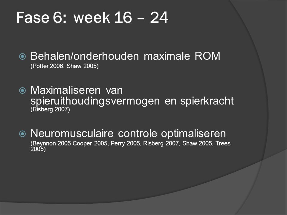 Fase 6: week 16 – 24 Behalen/onderhouden maximale ROM
