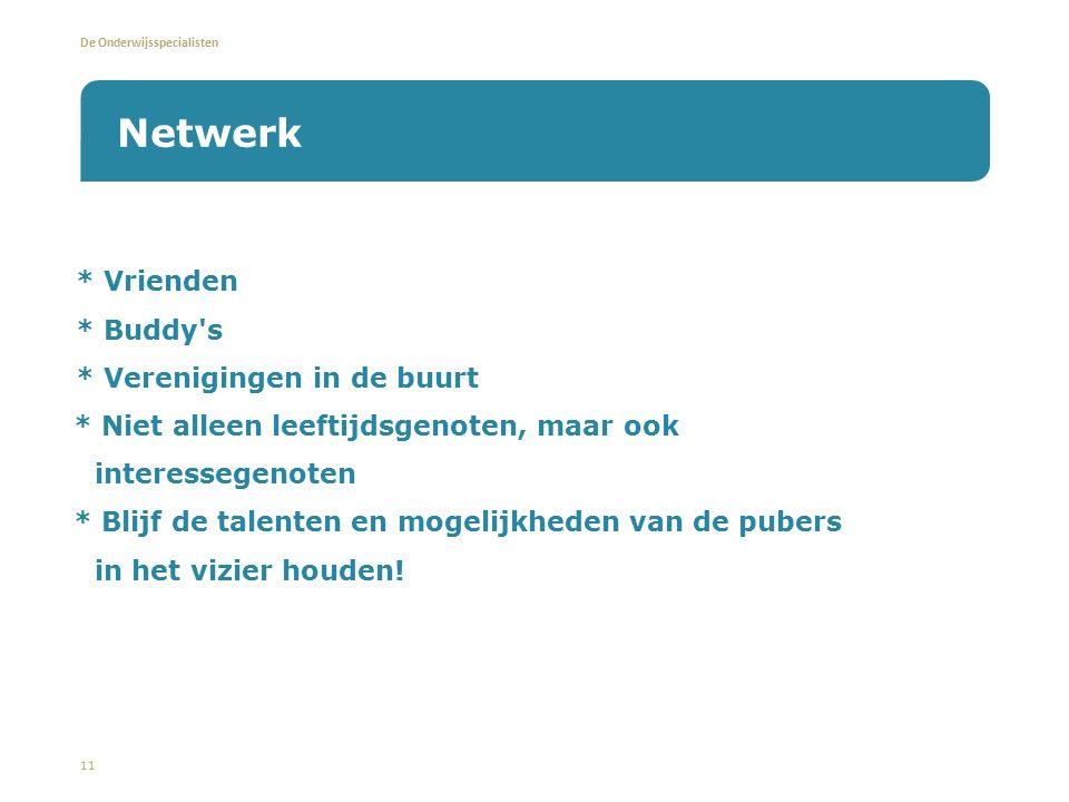 Netwerk * Vrienden * Buddy s * Verenigingen in de buurt