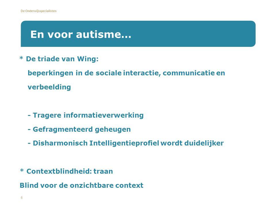 En voor autisme… * De triade van Wing: