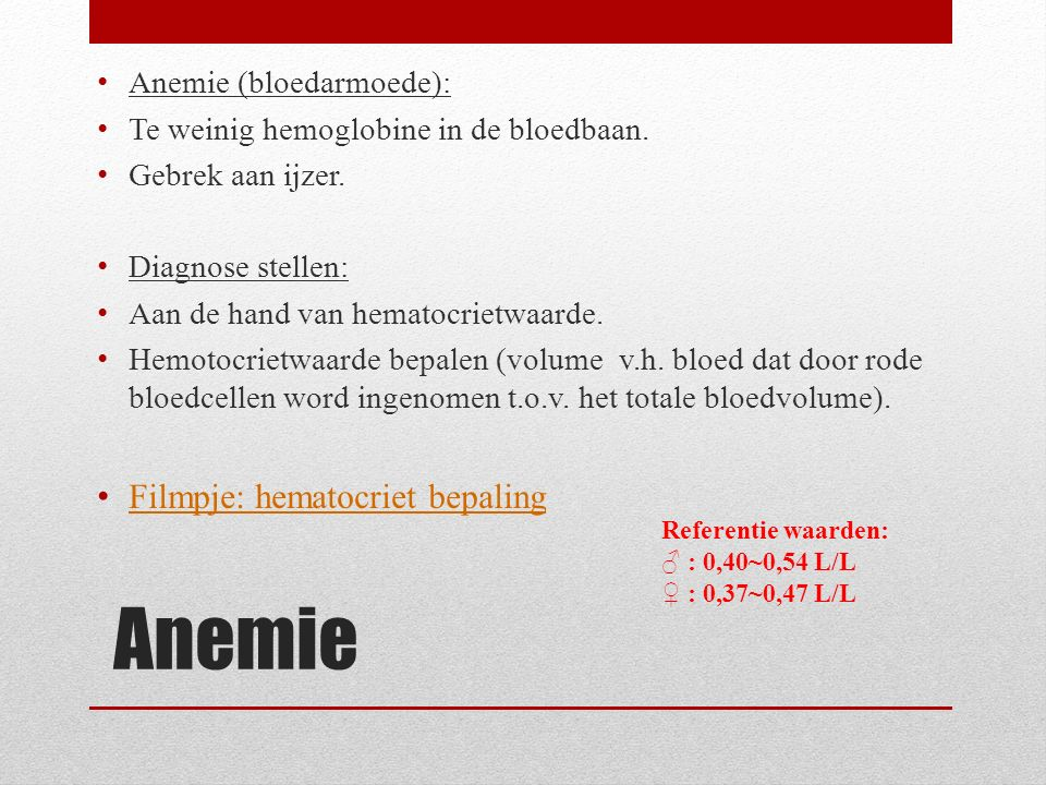 Anemie Filmpje: hematocriet bepaling Anemie (bloedarmoede):