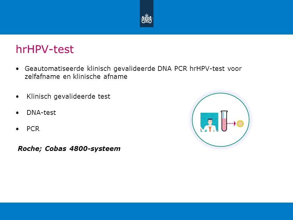 hrHPV-test Geautomatiseerde klinisch gevalideerde DNA PCR hrHPV-test voor zelfafname en klinische afname.