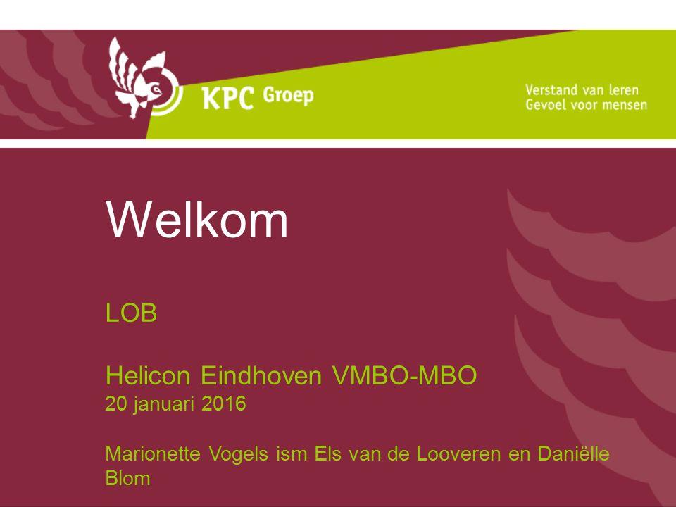 Welkom LOB Helicon Eindhoven VMBO-MBO 20 januari 2016
