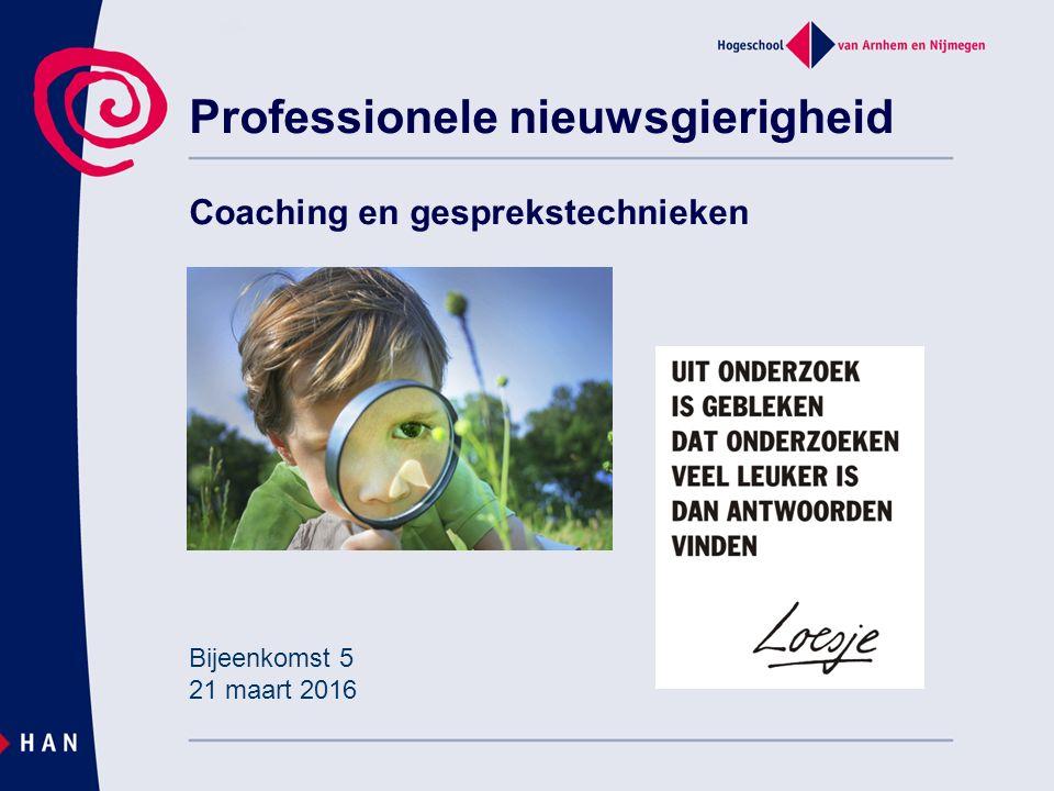 Professionele nieuwsgierigheid Coaching en gesprekstechnieken