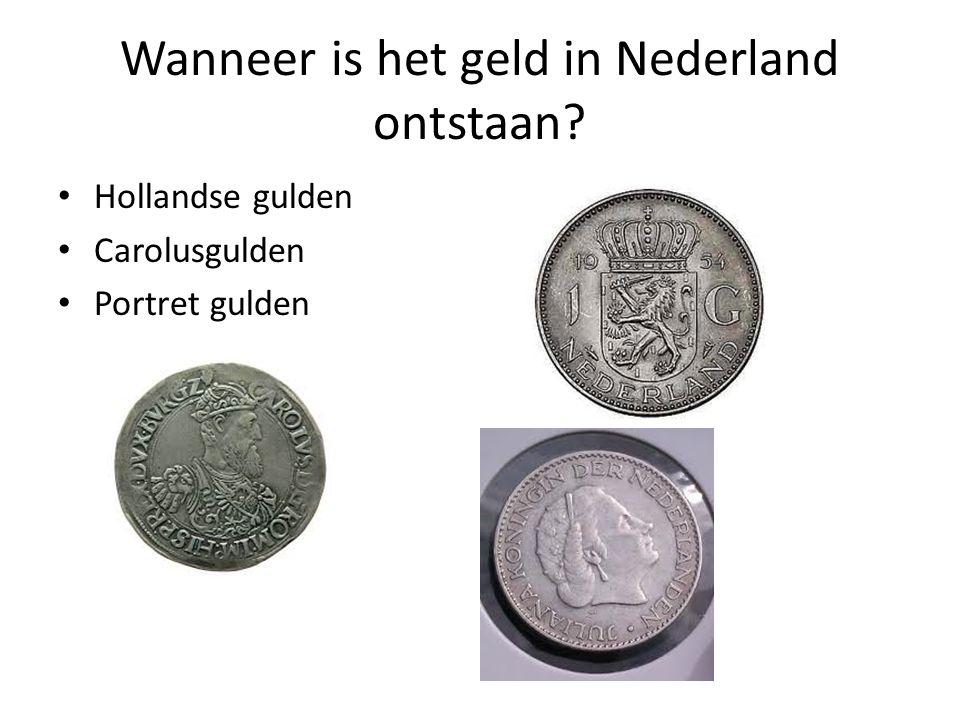 Wanneer is het geld in Nederland ontstaan