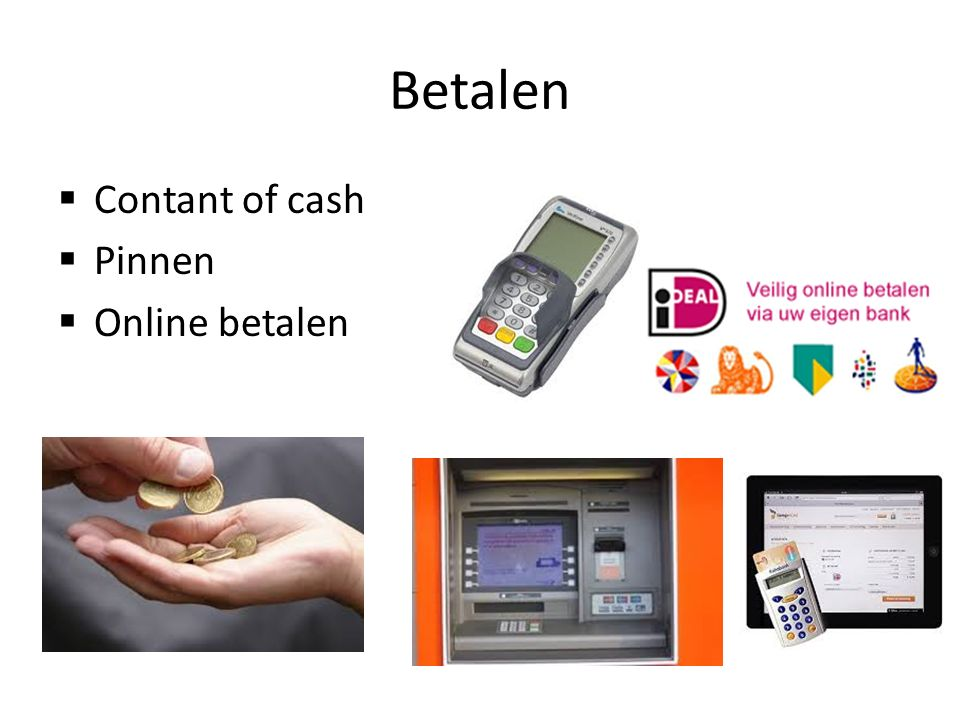 Betalen Contant of cash Pinnen Online betalen