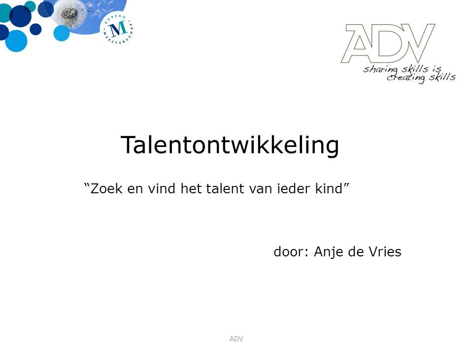 Talentontwikkeling Zoek en vind het talent van ieder kind