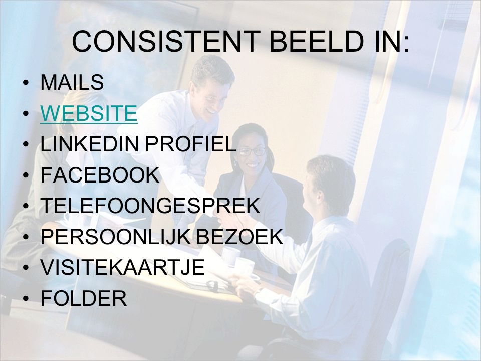 CONSISTENT BEELD IN: MAILS WEBSITE LINKEDIN PROFIEL FACEBOOK