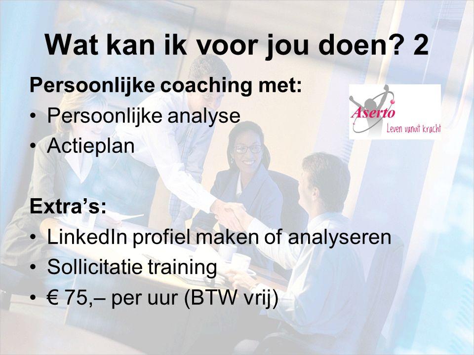 Wat kan ik voor jou doen 2 Persoonlijke coaching met: