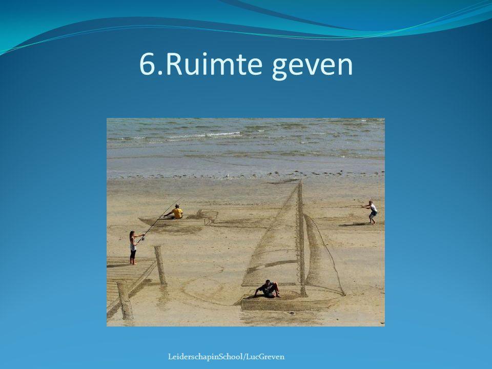 6.Ruimte geven Ruimte: mate van handelingsvrijheid, zeggenschap over het werk. Herwaardering van de professional.
