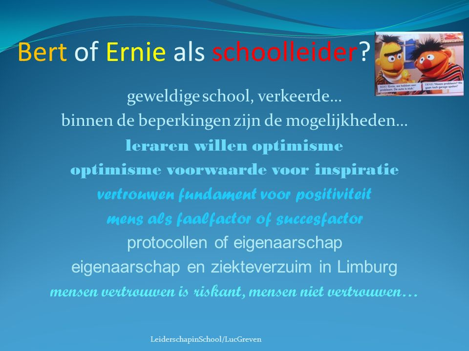 Bert of Ernie als schoolleider